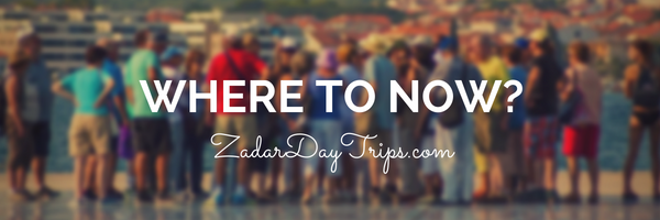 Zadar Day Trips - Where to now?